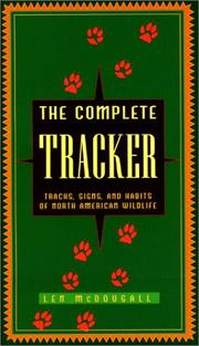 Cover of: Complete Tracker: tracks, signs, and habits of North American wildlife