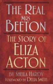 Cover of: The Real Mrs Beeton The Story Of Eliza Acton