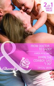 Cover of: From Doctor To Daddy Karen Rose Smith When the Cowboy Said I Do