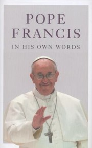 Cover of: Pope Francis in His Own Words
