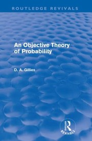 Cover of: An Objective Theory of Probability Donald Gillies