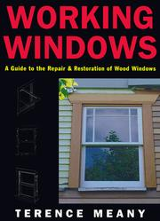 Cover of: Working windows: a guide to the repair and restoration of wood windows