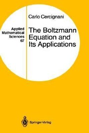 Cover of: The Boltzmann Equation and Its Applications