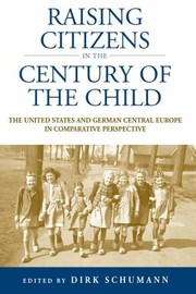 Cover of: Raising Citizens in the Century of the Child