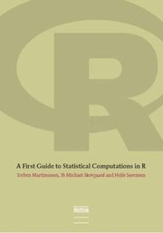 Cover of: A First Guide to Statistical Computations in R