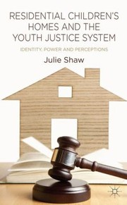Cover of: Residential Childrens Homes and the Youth Justice System