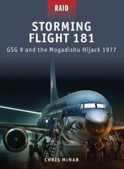 Cover of: Storming Flight 181 Gsg 9 And The Mogadishu Hijack 1977