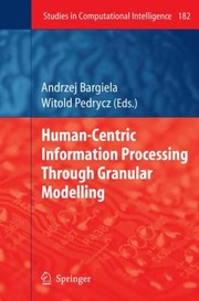 Cover of: HumanCentric Information Processing Through Granular Modelling