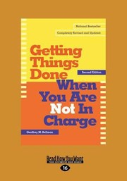 Cover of: Getting Things Done When You Are Not in Charge Large Print 16pt