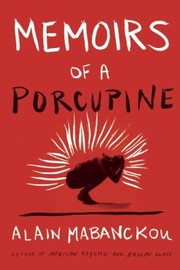 Cover of: Memoirs Of A Porcupine