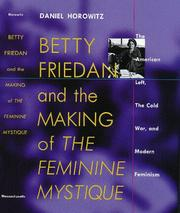 "Cover of: Betty Friedan and the Making of ""The Feminine Mystique"""