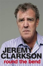 Cover of: Round the Bend Jeremy Clarkson