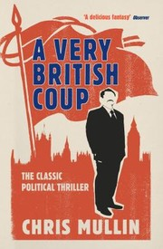 Cover of: A Very British Coup Chris Mullin