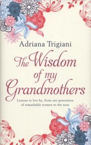 Cover of: The Wisdom of My Grandmothers