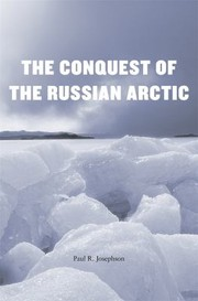Cover of: The Conquest of the Russian Arctic