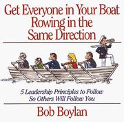 Cover of: Get everyone in your boat rowing in the same direction | Bob Boylan