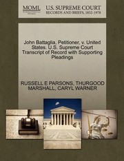 Cover of: John Battaglia Petitioner V United States US Supreme Court Transcript of Record with Supporting Pleadings