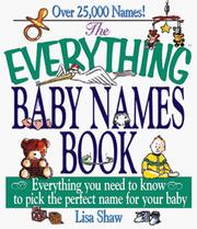 Cover of: The everything baby names book: everything you need to know to pick the perfect name for your baby