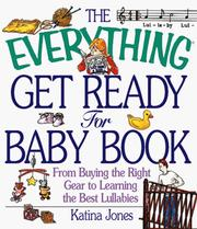 The everything get ready for baby book by Katina Z. Jones