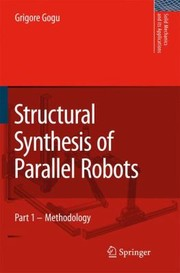 Cover of: Structural Synthesis of Parallel Robots Part 1
