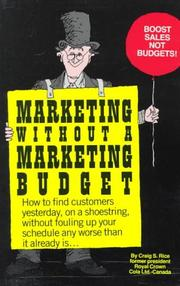 Cover of: Marketing without a marketing budget | Craig S. Rice