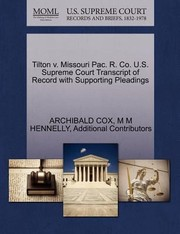 Cover of: Tilton V Missouri Pac R Co US Supreme Court Transcript of Record with Supporting Pleadings