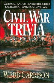 Cover of: Civil War trivia and fact book | Webb B. Garrison