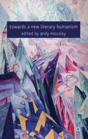 Cover of: Towards a New Literary Humanism