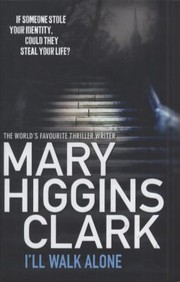 Cover of: Ill Walk Alone by Mary Higgins Clark