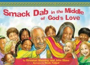 Cover of: SmackDab in the Middle of Gods Love