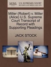 Cover of: Miller Robert V Miller Alice US Supreme Court Transcript of Record with Supporting Pleadings