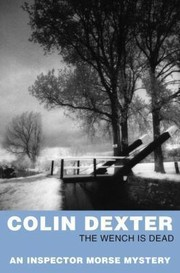 Cover of: The Wench Is Dead Colin Dexter