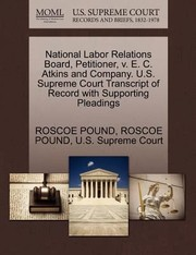 Cover of: National Labor Relations Board Petitioner V E C Atkins and Company US Supreme Court Transcript of Record with Supporting Pleadings