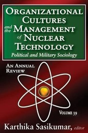 Cover of: Organizational Cultures and the Management of Nuclear Technology