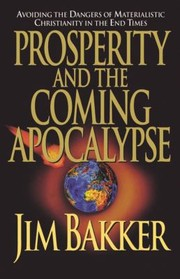 Cover of: Prosperity and the Coming Apocalyspe