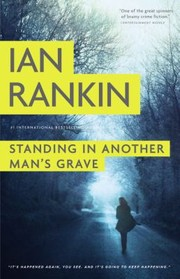 Standing in Another Mans Grave by Ian Rankin