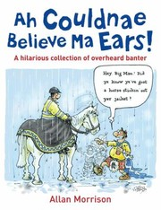 Cover of: Ah Couldnae Believe Ma Ears