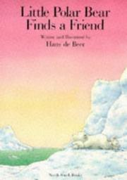 Cover of: Little Polar Bear Finds a Friend P | Hans de Beer