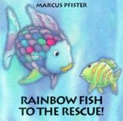 Cover of: Rainbow Fish to the rescue by Marcus Pfister, J. Alison James