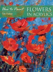 Cover of: Flowers in Acrylics