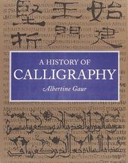 Cover of: A history of calligraphy