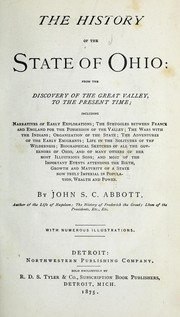 Cover of: The history of the state of Ohio: from the discovery of the great valley, to the present time: including narratives of early explorations.