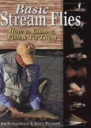 Cover of: Basic Stream Flies How To Choose Fish Tie Them