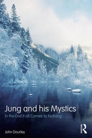 Cover of: Jung And His Mystics In The End It All Comes To Nothing