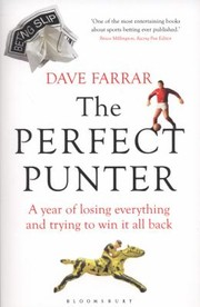 Cover of: The Perfect Punter A Year Of Losing Everything And Trying To Win It All Back