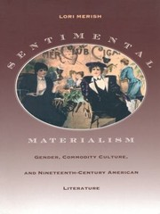 Cover of: Sentimental Materialism Gender Commodity Culture And Nineteenthcentury American Literature