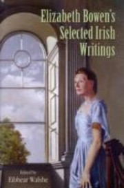 Cover of: Elizabeth Bowens Selected Irish Writings