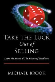 Cover of: Take The Luck Out Of Selling