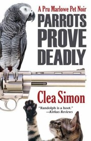 Cover of: Parrots Prove Deadly