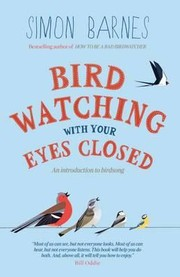 Cover of: Birdwatching With Your Eyes Closed An Introduction To Birdsong
